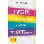4 Werte, die Eltern & Jugendliche durch die Pubertät tragen Juul, Jesper Gräfe & Unzer