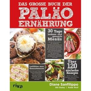 Das große Buch der Paläo-Ernährung Sanfilippo, Diane; Staley, Bill; Wolf, Robb riva Verlag