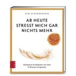 Ab heute stresst mich gar nichts mehr, m. Audio-CD Fleckenstein, Kim ZS Zabert und Sandmann