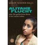 Aliyahs Flucht Balci, Güner Y. FISCHER Taschenbuch