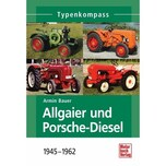 Allgaier und Porsche-Diesel Bauer, Armin Motorbuch Verlag