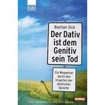 Der Dativ ist dem Genitiv sein Tod. Folge.1 Sick, Bastian Kiepenheuer & Witsch