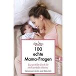 100 Echte Mama-Fragen Echte Mamas Ullstein TB