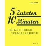 5 Zutaten 10 Minuten Quinn, Sue AT Verlag