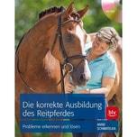 Die korrekte Ausbildung des Reitpferdes, m. DVD Schmatelka, Anne BLV Buchverlag