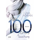 For 100 Days - Täuschung Adrian, Lara LYX