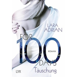For 100 Days - Täuschung Adrian, Lara LYX