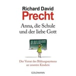 Anna, die Schule und der liebe Gott Precht, Richard David Goldmann