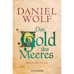 Das Gold des Meeres Wolf, Daniel Goldmann