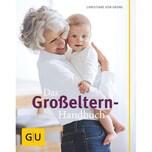 Das Großeltern-Handbuch Grone, Christiane von Gräfe & Unzer