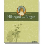 Das große Buch der Hildegard von Bingen Naumann & Göbel