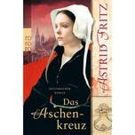 Das Aschenkreuz Fritz, Astrid Rowohlt TB.