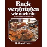 Backvergnügen wie noch nie Teubner, Christian; Wolter, Annette Gräfe & Unzer