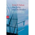 Die Liebe und ihr Henker & andere Geschichten aus der Psychotherapie Yalom, Irvin D. btb
