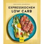 Expresskochen Low Carb Schocke, Sarah; Dölle, Alexander Gräfe & Unzer