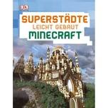 Superstädte leicht gebaut Minecraft® Kearney, Kirsten Dorling Kindersley