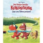 Der kleine Drache Kokosnuss - Lass uns Zähne putzen! Siegner, Ingo cbj
