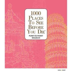 1000 Places To See Before You Die - Punkt-zu-Punkt Malbuch Vista Point Verlag