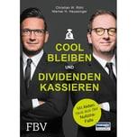 Cool bleiben und Dividenden kassieren Röhl, Christian W.; Heussinger, Werner H. FinanzBuch Verlag