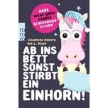 Ab ins Bett, sonst stirbt ein Einhorn! Hayers, Johannes; Meier, Mia L. Rowohlt TB.