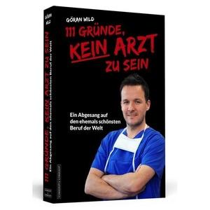 111 Gründe, kein Arzt zu sein Wild, Göran Schwarzkopf & Schwarzkopf