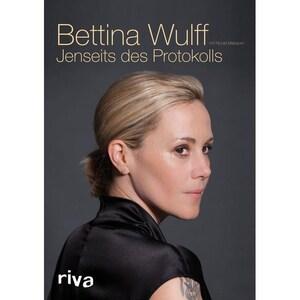 Jenseits des Protokolls Wulff, Bettina