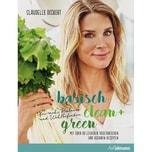 Basisch clean + green für mehr Balance und Wohlbefinden Deckert, Claudelle Ullmann Medien
