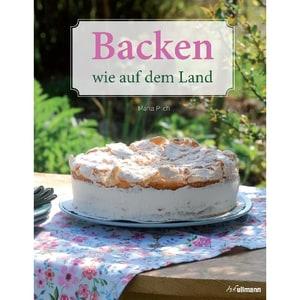 Backen wie auf dem Land Pilch, Maria Ullmann Publishing