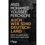 Auch wir sind Deutschland Ferchichi, Anis Mohamed Youssef riva Verlag