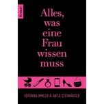 Alles, was eine Frau wissen muss Steinhäuser, Antje; Immler, Veronika Droemer/Knaur