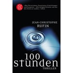 100 Stunden Rufin, Jean-Christophe FISCHER Taschenbuch
