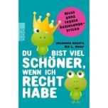 Du bist viel schöner, wenn ich recht habe Hayers, Johannes; Meier, Mia L. Rowohlt TB.