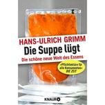 Die Suppe lügt Grimm, Hans-Ulrich Droemer/Knaur