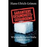 Garantiert gesundheitsgefährdend Grimm, Hans-Ulrich Droemer/Knaur