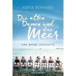 Die alten Damen und das Meer Bernardi, Katia Goldmann