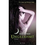 House of Night - Ungezähmt Cast, P. C.; Cast, Kristin FISCHER FJB