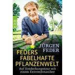Feders fabelhafte Pflanzenwelt Feder, Jürgen Rowohlt TB.