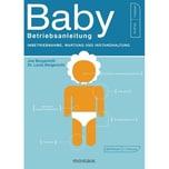 Baby - Betriebsanleitung Borgenicht, Joe; Borgenicht, Louis Mosaik