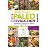 Die Paleo-Revolution Schaller, Heidrun
