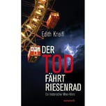 Der Tod fährt Riesenrad Kneifl, Edith Haymon Verlag