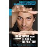 Denken Sie nicht an einen blauen Elefanten! Havener, Thorsten; Spitzbart, Michael Rowohlt TB.