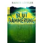 Blutdämmerung Löffler, Rainer Rowohlt TB.