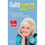 Ein Schnupfen hätte auch gereicht Köster, Gaby; Hoheneder, Till FISCHER Taschenbuch