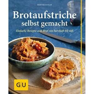 Brotaufstriche selbst gemacht Kittler, Martina Gräfe & Unzer