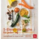 5-Elemente-Küche für jeden Tag Klinger, Gabriele; Duve, Christina BLV Buchverlag