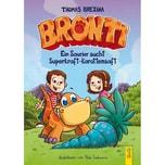 Bronti - Ein Saurier sucht Superkraft-Karottensaft Brezina, Thomas G & G Verlagsgesellschaft