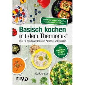 Basisch kochen mit dem Thermomix® Muliar, Doris riva Verlag