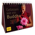 Gelassen wie ein Buddha Daiker, Ilona Gräfe & Unzer