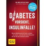 Diabetes: Vorsicht, Insulinfalle! Pape, Detlef; Cavelius, Anna; Ilies, Angelika Gräfe & Unzer