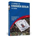 111 Gründe, die Eisbären Berlin zu lieben Stein, Marcel Schwarzkopf & Schwarzkopf